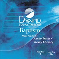 Baptism [Accompaniment/Performance Track] by Made Popular By: Kenny Chesney/Randy Travis