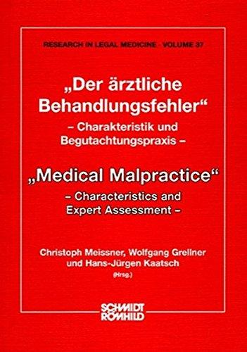 Der ärztliche Behandlungsfehler / Medical Malpractice: Charakteristik und Begutachtungspraxis / Characteristics and Expert Assessment: Medical ... /Research in Legal Medicine)