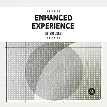! ! ! ! ! ! ! ! Enhanced Experience Interludes  ! ! ! ! ! ! ! !