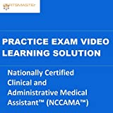CERTSMASTEr Nationally Certified Clinical and Administrative Medical Assistant™ (NCCAMA™) Practice Exam Video Learning Solutions