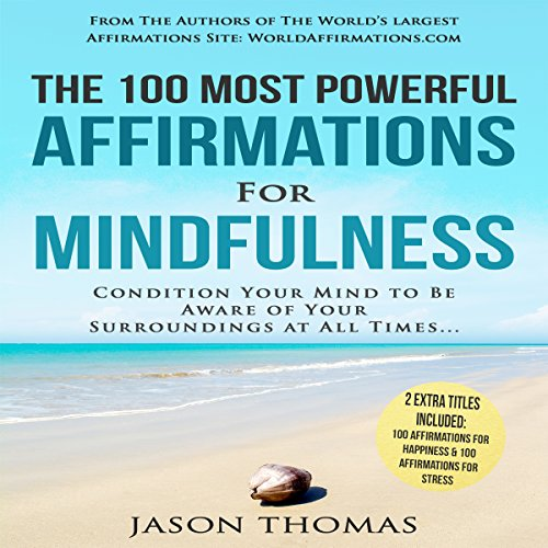 The 100 Most Powerful Affirmations for Mindfulness audiobook cover art