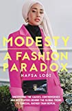 Modesty: A Fashion Paradox: Uncovering The Causes, Controversies And Key Players Behind The Global Trend To Conceal Rather Than Reveal