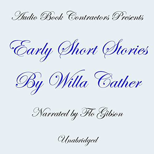 Early Short Stories by Willa Cather audiobook cover art