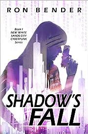 Shadow's Fall: New White Sands City Cyberpunk Book 1