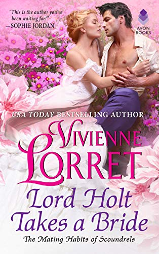 Lord Holt Takes a Bride (The Mating Habits of Scoundrels Book 1)