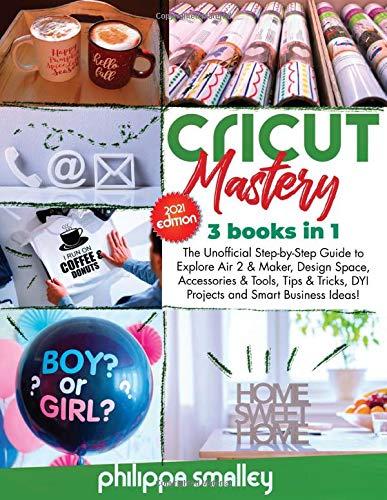 Cricut Mastery 2021 Edition: 3 B...