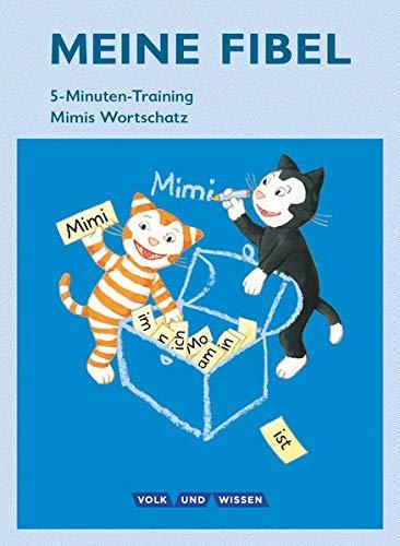Meine Fibel - Aktuelle Ausgabe - 1. Schuljahr: 5-Minuten-Training - Mimis Wortschatz - Arbeitsheft