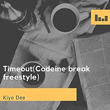 TimeOut (Codeine Break Freestyle)