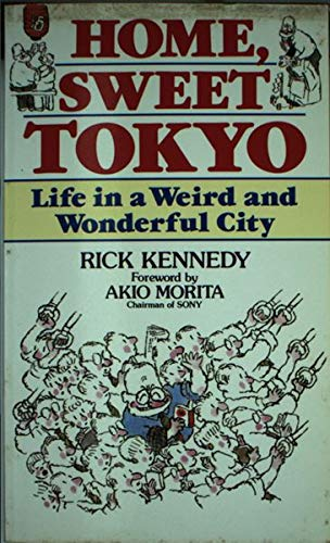 Home Sweet Tokyo: Life In A Weird And Wonderful City Idioma Inglés