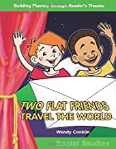 Two Flat Friends Travel the World: Grades 3-4 (Building Fluency Through Reader's Theater)