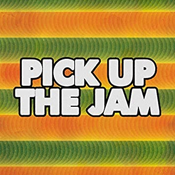 Pick Up The Jam