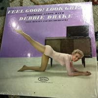 Feel Good! Look Great! Exercise Along with Debbie Drake