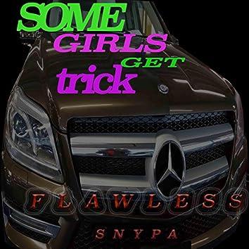 Some Girls Get Trick