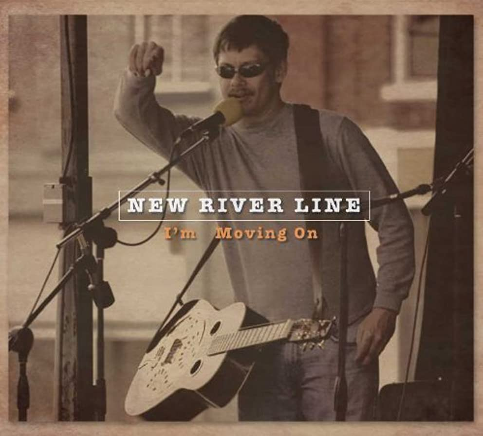 I'm Moving On by New River Line