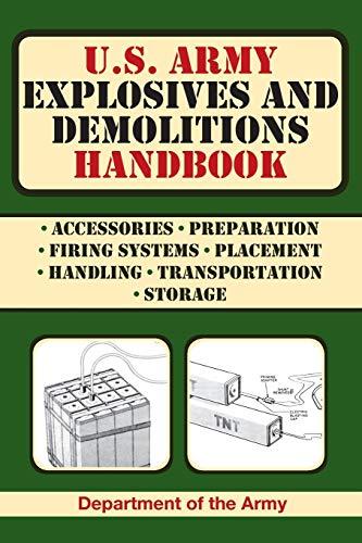 U.S. Army Explosives and Demolitions Handbook (US Army Survival)