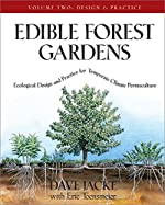 Edible Forest Gardens - Ecological Design And Practice For Temperate-Climate Permaculture de David Jacke