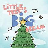 Little Tree's Big Dream: A Christmas Story