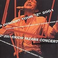 Eikichi Yazawa Concert Tour Z 2001 by Eikichi Yazawa (2002-03-30)