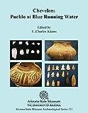 Chevelon: Pueblo at Blue Running Water (Arizona State Museum Archaeological)