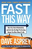 Fast This Way: Burn Fat, Heal Inflammation, and Eat Like the High-Performing Human You Were Meant to Be (Bulletproof, 6)