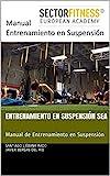 Entrenamiento en Suspensión SEA: Manual de Entrenamiento en Suspensión (Entrenamiento SEA nº 1)