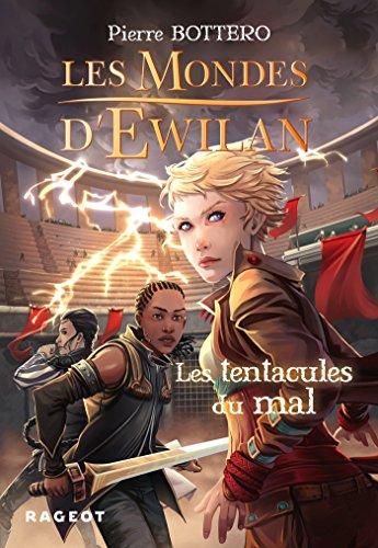 Les Mondes d'Ewilan - Les tentacules du mal