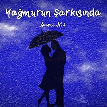 Yağmurun Şarkısında