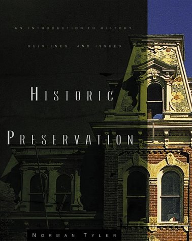 Compare Textbook Prices for Historic Preservation: An Introduction to Its History, Principles, and Practice 2 Edition ISBN 9780393730395 by Tyler, Norman
