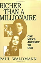 Richer Than a Millionaire: One Man's Journey to God