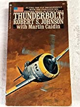 Thunderbolt!: Flying The P-47 Thunderbolt with The Fabulous 56th Fighter Group in World War II