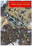 Historia del escuadrón de caza francés de la Segunda Guerra Mundial Normandie-Niemen Volumen I (Historia ilustrada del 'Normandie-Niemen' nº 1)