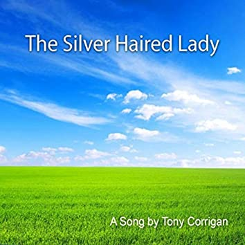 The Silver Haired Lady
