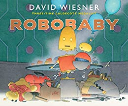 Robobaby by [David Wiesner]