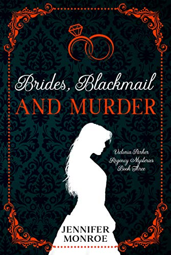 Brides, Blackmail, and Murder: Victoria Parker Regency Mysteries Book 3 by [Jennifer Monroe]
