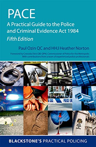 PACE: A Practical Guide to the Police and Criminal Evidence Act 1984 (Blackstone's Practical Policing) (English Edition)