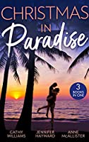 Christmas In Paradise: His Christmas Acquisition (One Christmas Night in…) / Christmas at the Tycoon's Command / the Boss's Wife for a Week