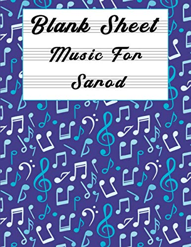 Blank Sheet Music For Sarod: Music Manuscript Paper, Clefs Notebook, composition notebook, Blank Sheet Music Compositio, (8.5 x 11 IN) 110 Pages,110 ... Composition Books Gifts for students V.01
