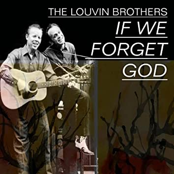Louvin Brothers, Vol.1 (If We Forget God)