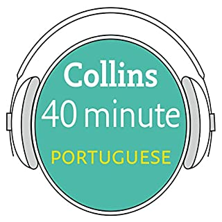 Portuguese in 40 Minutes     Learn to speak Portuguese in minutes with Collins              By:                                                                                                                                 Collins                               Narrated by:                                                                                                                                 Collins                      Length: 39 mins     5 ratings     Overall 3.2