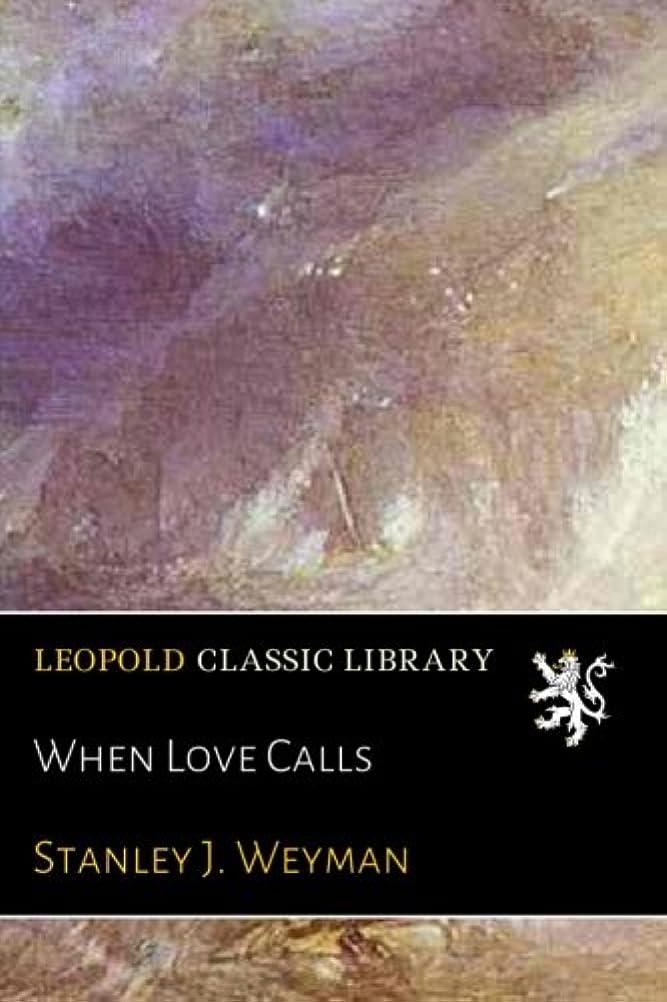 イソギンチャク修道院動脈When Love Calls