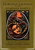 Hawaiian Legends of the Guardian Spirits