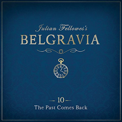 Julian Fellowes's Belgravia, Episode 10 audiobook cover art