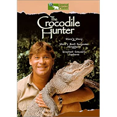 The Crocodile Hunter (Steve's Story / Most Dangerous Adventures / Greatest Crocodile Captures)