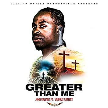 Greater Than Me