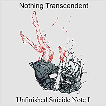 Unfinished Suicide Note I