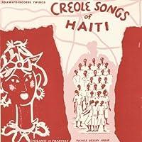 Creole Songs of Haiti by Creole Songs of Haiti (2012-05-03)