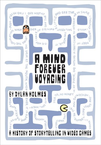 A Mind Forever Voyaging: A History of Storytelling in Video Games (English Edition)