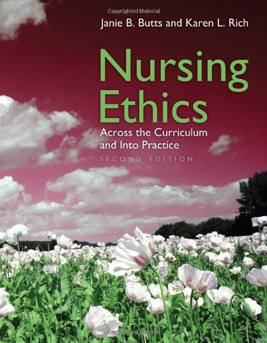 Nursing Ethics: Across The Curriculum And Into Practice