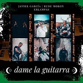 Dame La Guitarra (feat. Erlampas & Rude Moron)