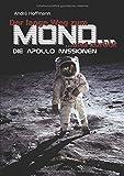 Der lange Weg zum Mond und zurück: Die Apollo Missionen